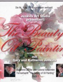 The Beauty of Oil Painting von Gary und Kathwren Jenkins, Buch 1 deutsch