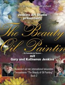 The Beauty of Oil Painting von Gary und Kathwren Jenkins, Buch 2 deutsch